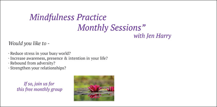 Mindfulness Practice Monthly Sessions with Jen Harry
